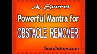 Obstacle Remover Mantra - Om Gan Ganapataye Namah