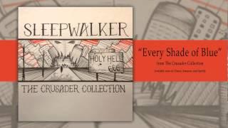 Sleepwalker - Every Shade of Blue