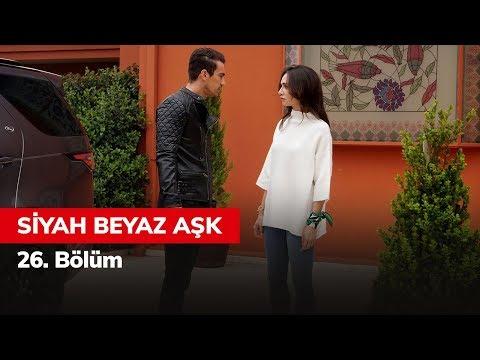 Siyah Beyaz Aşk 26. Bölüm