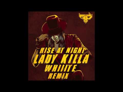 Lady Killa (Whiiite Remix) - Rise at Night (Audio) | WhiiiteOfficial