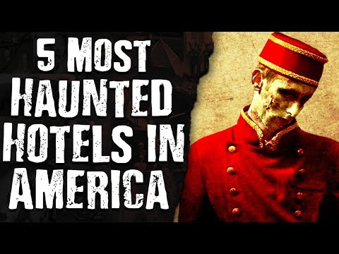 5 Most HAUNTED HOTELS In AMERICA