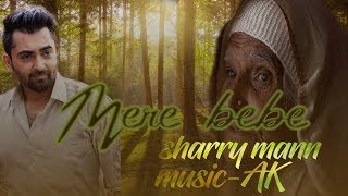 MERI BEBE (Sharry Maan) | Parmish Verma | Latest Punjabi New Song 2018 | Punjabi Affairs
