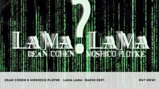 Dean Cohen & Moshico Plotke - Lama Lama