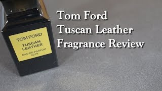 Tuscan Leather by Tom Ford Fragrance / Cologne Review