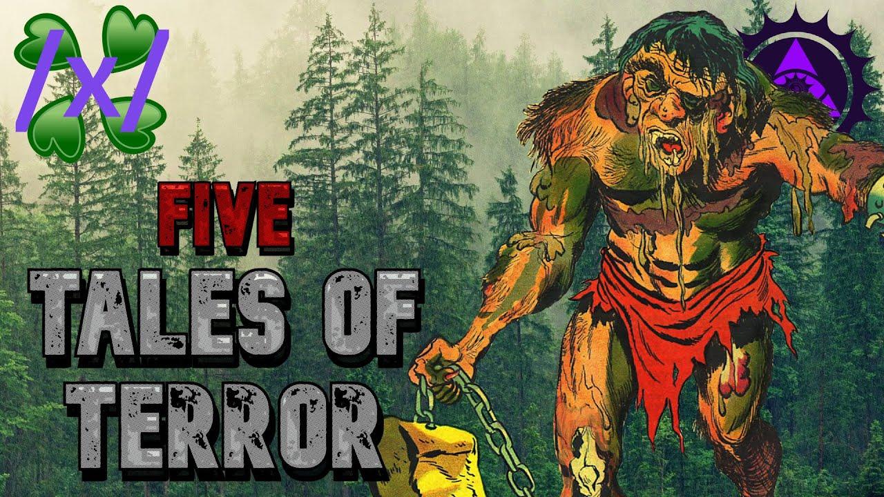 5 Tales of Terror | 4chan /x/ Greentext