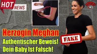 Herzogin Meghan: Authentischer Beweis! Dein Baby Ist Falsch!