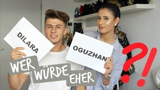 WER WÜRDE EHER ..?! | Dilara & Oguz
