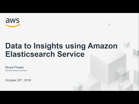 Webinar on Data to Insights using Amazon Elasticsearch Service
