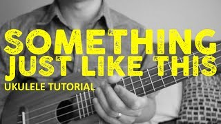 Скачать Something Just Like This Ukulele Tutorial The Chainsmokers Coldplay How To Play