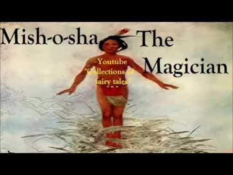 Mish o sha, The Magician — William Trowbridge LARNED and Henry R. SCHOOLCRAFT