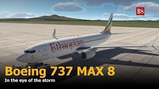 Boeing 737 MAX 8 - In the eye of the storm