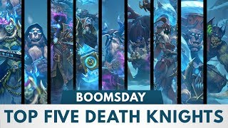 Top 5 Death Knights, One Year Later | Hearthstone | [The Boomsday Project]