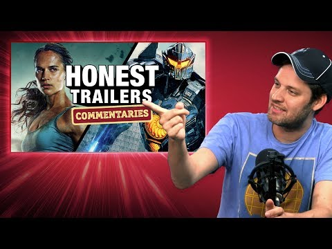 Honest Trailers Commentary - Tomb Raider / Pacific Rim: Uprising