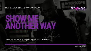 2Pac  - Show Me Another Way | Tupac Type Instrumental (2019)