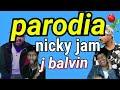 X Equis Parodia Nicky Jam Ft J Balvin mp3