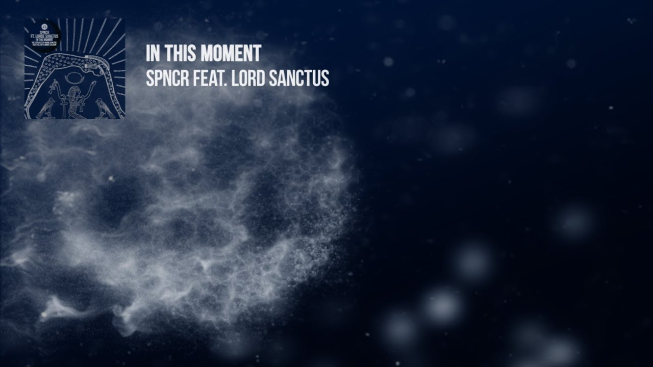 Download SPNCR feat Lorde Sanctus - In This Moment