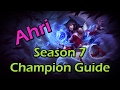 Ahri Season 7 Champion Guide