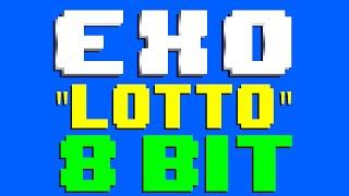Lotto [8 Bit Cover Tribute to EXO] - 8 Bit Universe