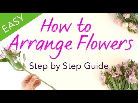 How to Arrange Flowers - Easy Step by Step Guide