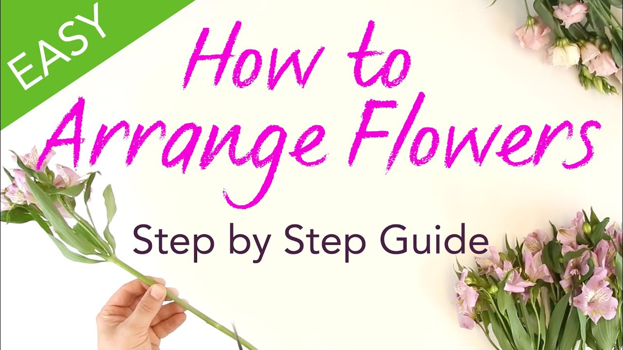 How To Arrange Flowers Easy Step By Step Guide Youtube