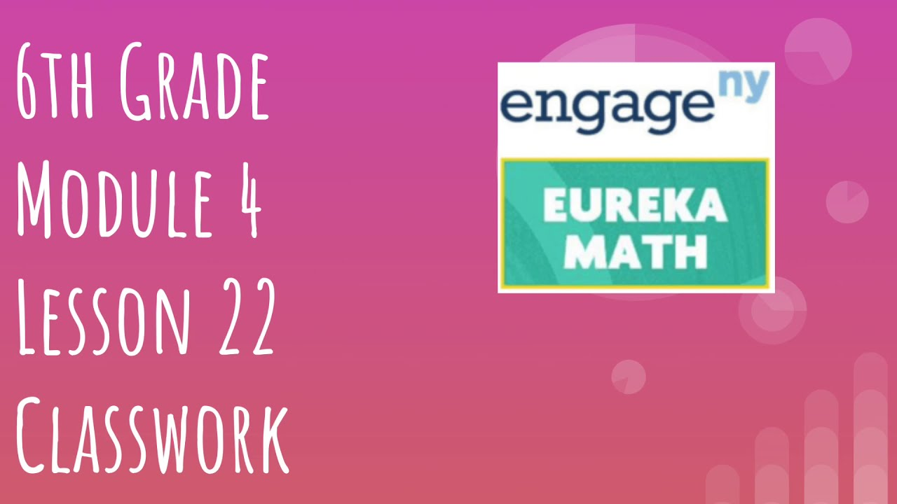 Engage NY // Eureka Math Grade 6 Module 4 Lesson 22 Problem Set