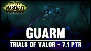 Guarm - Trials of Valor - 7.1 PTR - FATBOSS