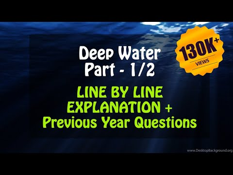 Deep Water Part - 1/2  (Line by Line) Class 12 in Hindi | English Flamingo Explanation | CBSE