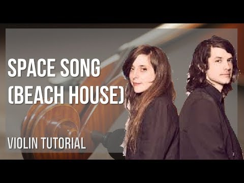 How to play Space Song by Beach House on Violin (Tutorial)