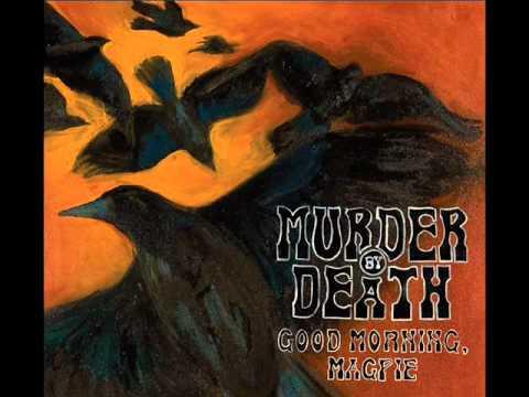 Клип Murder By Death - Good Morning, Magpie