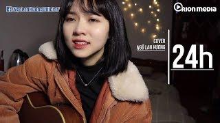 24h - Có lẽ nước mắt trong em cạn rồi | Ngô Lan Hương Cover