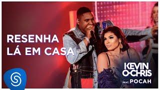 Baixar Kevin O Chris feat. Pocah - Resenha Lá Em Casa (DVD Evoluiu) [Vídeo Oficial]