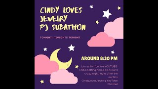 CIndy Loves Jewelry PJ Party Subathon, LIVE chat and FUN!!