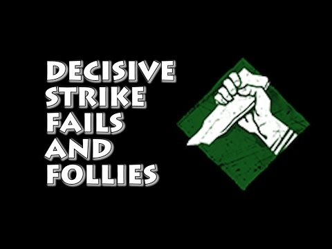Dead By Daylight Gameplay Decisive Strike Fails And Follies