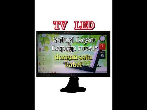 Memanfaatkan TV LED Sebagai Solusi Layar Laptop Rusak
