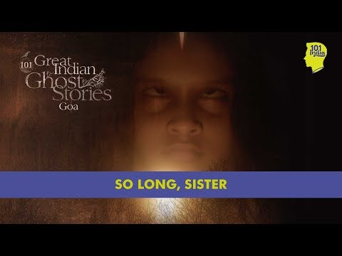 So Long Sister | 101 Great Indian Ghost Stories | Unique Horror Stories From India