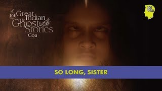 So Long, Sister | 101 Great Indian Ghost Stories | Unique Horror Stories From India