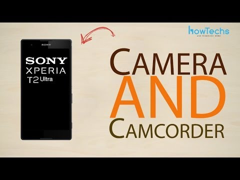 Sony Xperia T2 Ultra - How to use the camera and camcorder