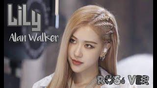 Gambar cover [FMV] Alan walker - Lily (Rosé BlackPink Ver)
