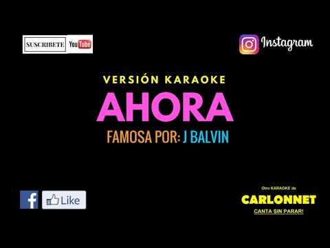 Ahora - J Balvin (Karaoke)