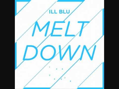 Ill Blu - Meltdown