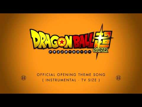 DragonBall Super | Opening Instrumental (TV-Size) [OFICIAL] | Cho-Zets☆Dynamic! (超絶☆ダイナミック!)