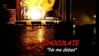 Chocolate -   No Me Debes (audio-foto)