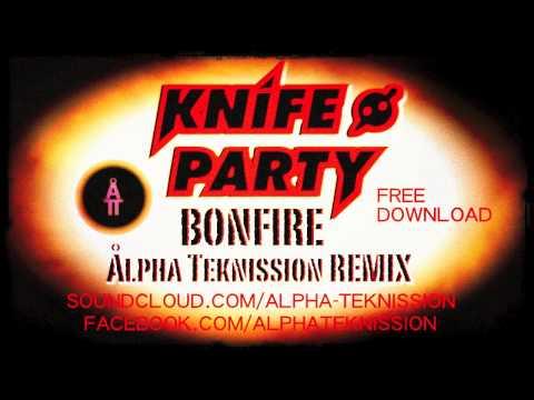 Bonfire - Knife Party [Alpha Teknission Edit Moombahcore] FREE DOWNLOAD