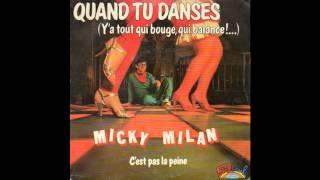 MICKY MILAN - Quand Tu Danses (Y