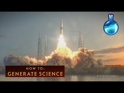 CIVILIZATION VI - How to Generate Science