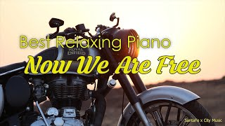 Now We Are Free 🧡 Best relaxing piano, Beautiful Piano Music | City Music