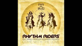 Rhythm Riders - Come With The Love (Roommate remix) feat Aswad, Renegade Soundwave & Solomon