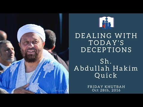 Sh. Abdullah Hakim Quick | Dealing with Today's Deceptions