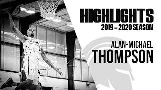Alan-Michael Thompson 2019-2020 Highlights