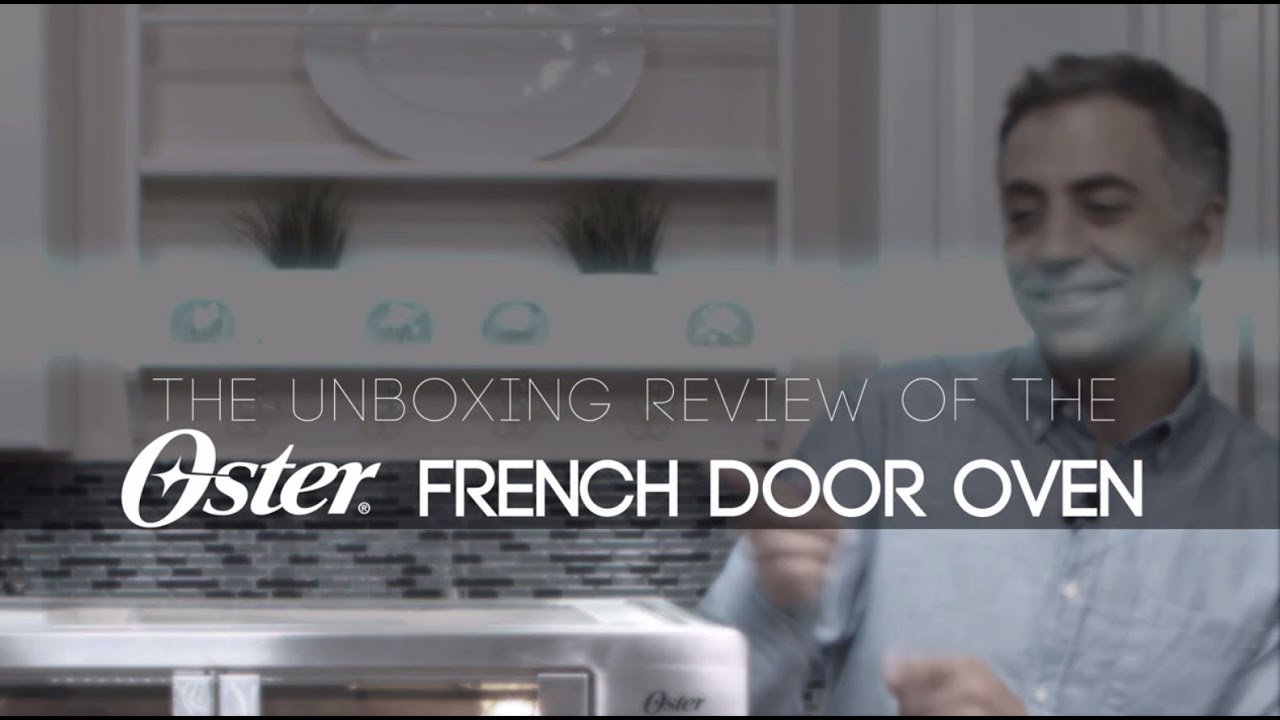 oster tssttvfdxl french door manual oven unboxing